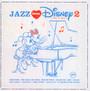 Jazz Loves Disney 2: A Kind Of Magic - V/A