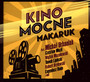 Kino Mocne - Makaruk