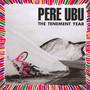Tenement Year - Pere Ubu