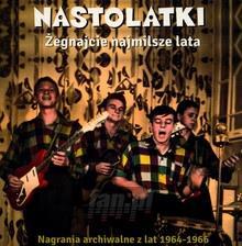 Żegnajcie Najmilsze Lata (Nagrania Archiwalne 1964-1966) - Nastolatki