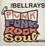 Punk Funk Rock Soul vol.2 - Bellrays
