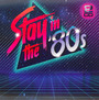 Stay In The 80s - V/A