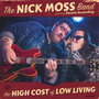 High Cost Of Low Living - Nick Moss  -Band-