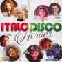 Italo Disco Heroes - Italo Disco Heroes