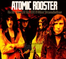 Live At The BBC & Other Transmissions - Atomic Rooster