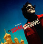 Welcome To Goran Bregovic - Best Of - Goran Bregovic
