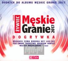 Męskie Granie 2017 - Dogrywka - Męskie Granie