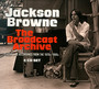 The Broadcast Archive - Jackson Browne