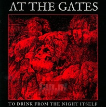 To Drink From The Night I - At The Gates