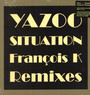 Situation (The Francois K Remixes) - Yazoo