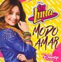 Soy Luna-Modo Amar - Elenco De Soy Luna