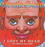 I Lost My Head: The Albums 1975-1980 - Gentle Giant