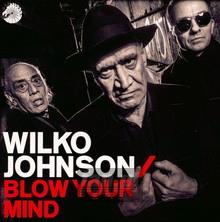 Blow Your Mind - Wilko Johnson