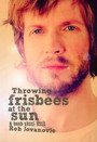 Throwing Frisbees At The Sun. A Book About Beck - Beck