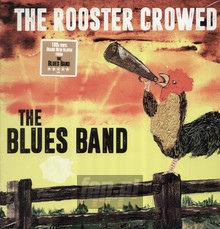 The Rooster Crowed - The Blues Band