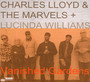 Vanished Gardens - Charles Lloyd  & The Marvels / Lucinda Williams