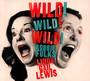 Wild! Wild! Wild! - Robbie  Fulks  / Linda  Gail Lewis