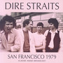 San Francisco 1979 Classic Radio Broadcast - Dire Straits