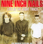 Live At The Right Track - Nine Inch Nails