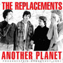 Another Planet - The Replacements