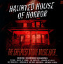 Haunted House Of Horror - V/A