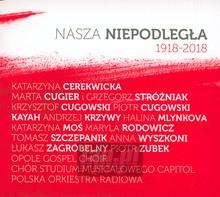 Nasza Niepodległa 1918-2018 - Nasza Niepodległa
