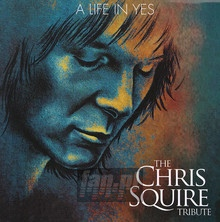 A Life In Yes - Chris Squire Tribute - V/A