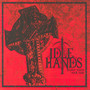 Don't Waste Your Time - Idle Hands