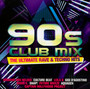 90s Club Mix-The Ultimate Rave & Techno Hits - V/A