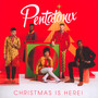 Christmas Is Here - Pentatonix