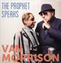 Prophet Speaks - Van Morrison