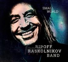 Small World - Ripoff  Raskolnikov Band