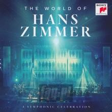 The World Of Hans Zimmer - A Symphonic Celebration - Hans Zimmer