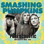 Pure Acoustic - The Smashing Pumpkins