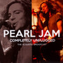 Completely Unplugged - Pearl Jam