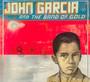 John Gacria & The Band Of Gold - John Garcia
