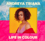 Life In Colour - Andreya Triana