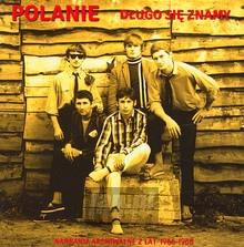 Długo Się Znamy - Polanie