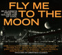 Fly Me To The Moon - Fly Me To The Moon