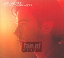 Singing To Strangers - Jack Savoretti