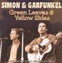 Green Leaves & Yellow Skies - Paul Simon / Art Garfunkel