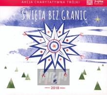 Święta Bez Granic 2018 - Akcja Charytatywna Trójki - Polskie Radio Program 3   [V/A]