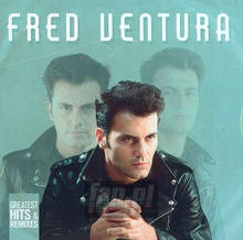 Greatest Hits & Remixes - Fred Ventura