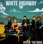 Hittin' The Road - White Highway