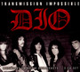 Transmission Impossible - DIO