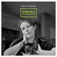 Osiecka W Popkulturze: W Kabarecie - Agnieszka    Osiecka