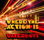 Where The Action Is - The Waterboys