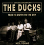 Take Me Down To The Sun - The   Ducks feat. Neil Young