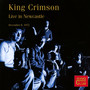 Live In Newcastle - King Crimson