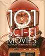 You Must See Before You - 101 Sci-Fi Movies